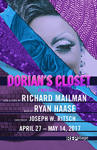"""Dorian's Closet"" Book & Lyrics by Richard Mailman and Music by Ryan Haase Directed by Joseph Ritsch Choreographed by Rachel Dolan Musical Direction by Stacey Antoine WORLD PREMIERE April 26 – May 14, 2017 Studio Theatre"